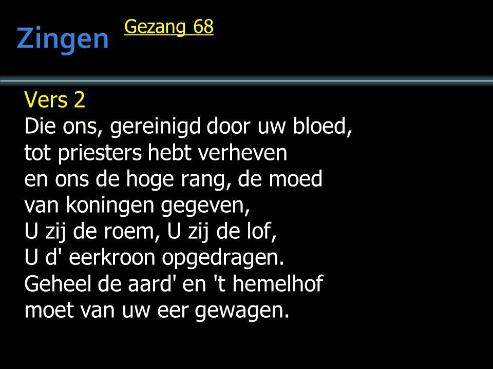Gezang 68 Vers 1 Wij knielen voor uw zetel neer, wij, Heer, en al uw leden en eren U als onze Heer met liedren en gebeden.