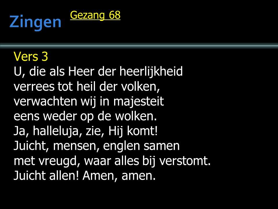 Gezang 68 Vers 2 Die ons, gereinigd door uw bloed, tot priesters hebt verheven en ons de hoge rang, de moed van koningen gegeven, U zij de roem, U zij de lof, U d eerkroon opgedragen.