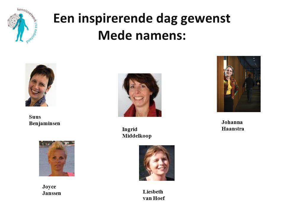Een inspirerende dag gewenst Mede namens: Suus Benjaminsen Ingrid Middelkoop Joyce Janssen Liesbeth van Hoef Johanna Haanstra