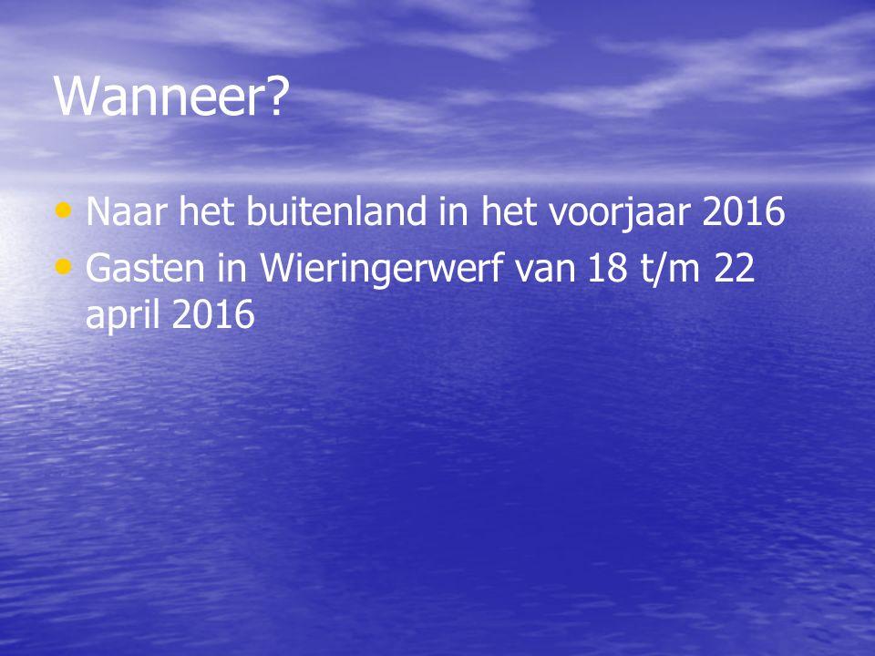 Wanneer Naar het buitenland in het voorjaar 2016 Gasten in Wieringerwerf van 18 t/m 22 april 2016