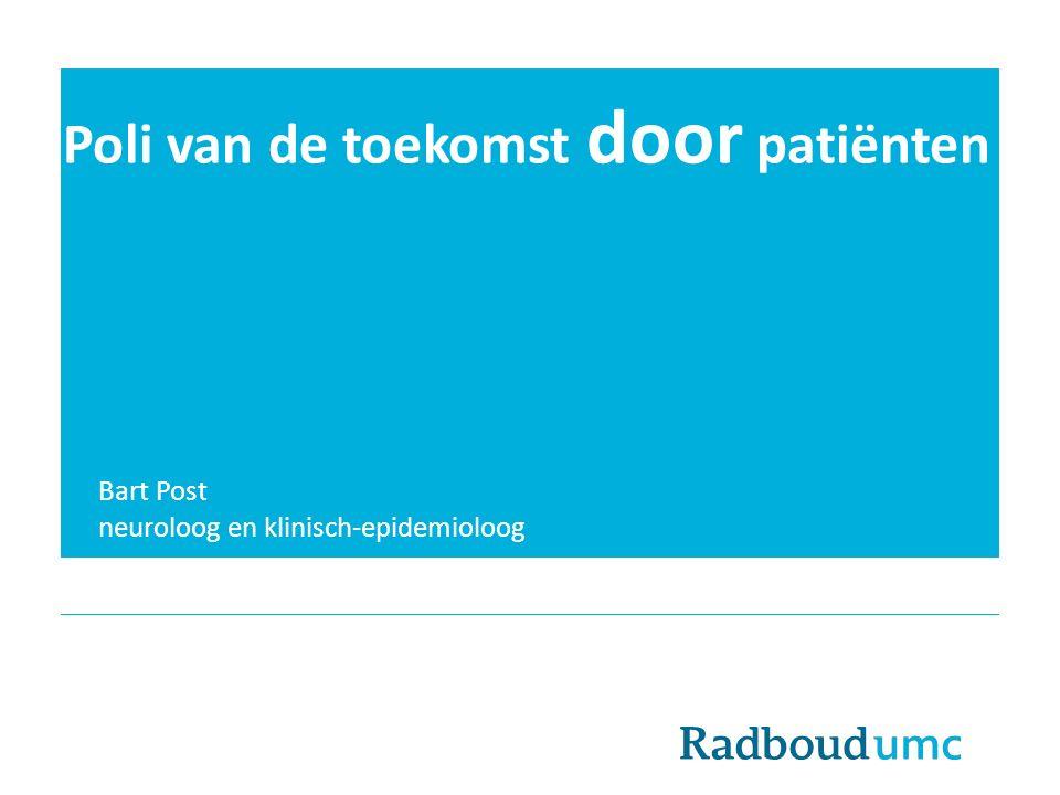 Poli van de toekomst door patiënten Bart Post neuroloog en klinisch-epidemioloog