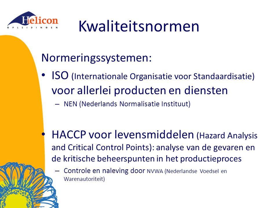Kwaliteitsnormen Normeringssystemen: ISO (Internationale Organisatie voor Standaardisatie) voor allerlei producten en diensten – NEN (Nederlands Normalisatie Instituut) HACCP voor levensmiddelen (Hazard Analysis and Critical Control Points): analyse van de gevaren en de kritische beheerspunten in het productieproces – Controle en naleving door NVWA (Nederlandse Voedsel en Warenautoriteit)