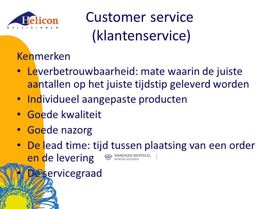 Customer service (klantenservice) Kenmerken Leverbetrouwbaarheid: mate waarin de juiste aantallen op het juiste tijdstip geleverd worden Individueel a