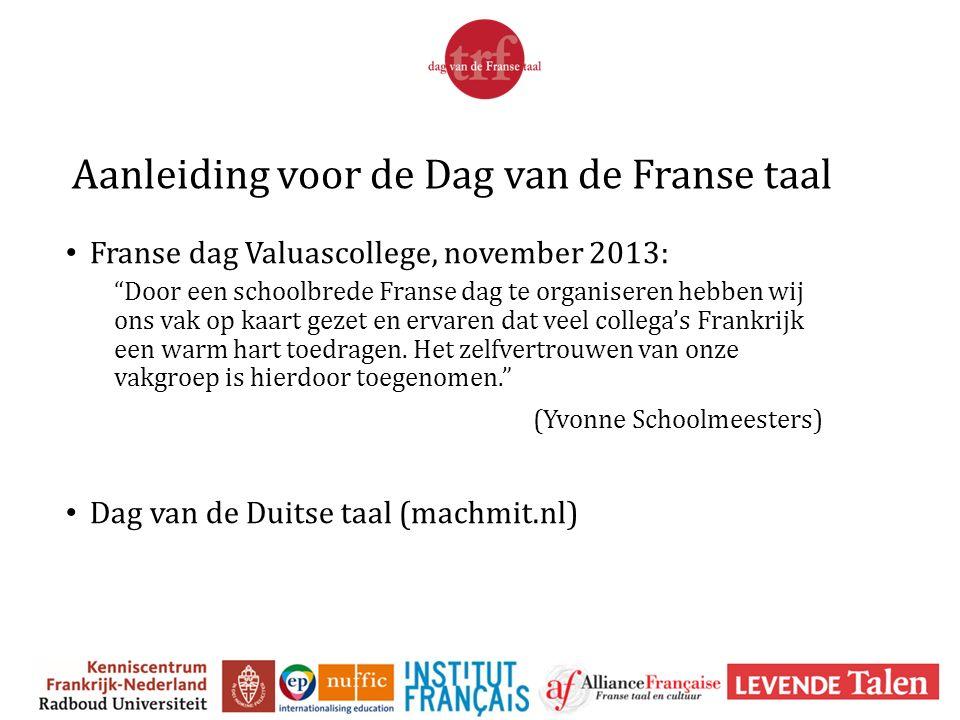 """Aanleiding voor de Dag van de Franse taal Franse dag Valuascollege, november 2013: """"Door een schoolbrede Franse dag te organiseren hebben wij ons vak"""