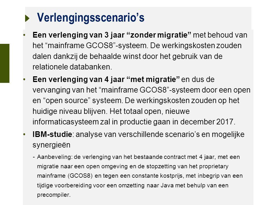 21 oktober 2015 Verlengingsscenario's Een verlenging van 3 jaar zonder migratie met behoud van het mainframe GCOS8 -systeem.