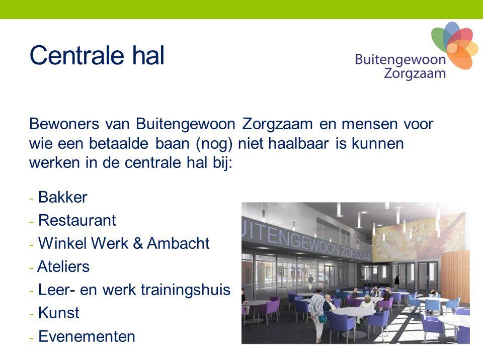 Centrale hal Bewoners van Buitengewoon Zorgzaam en mensen voor wie een betaalde baan (nog) niet haalbaar is kunnen werken in de centrale hal bij: - Ba
