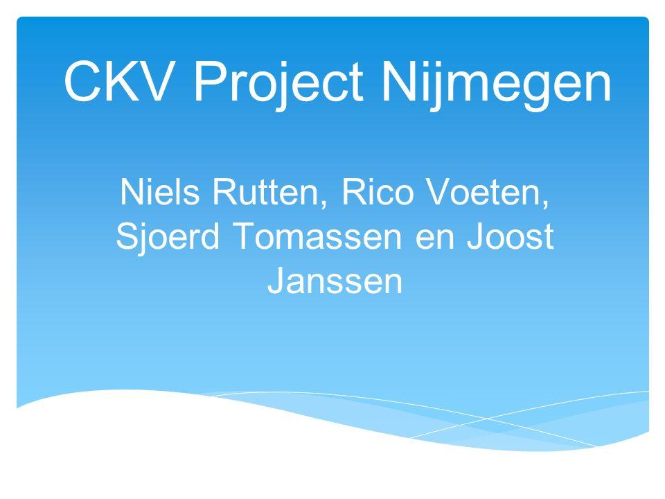 CKV Project Nijmegen Niels Rutten, Rico Voeten, Sjoerd Tomassen en Joost Janssen