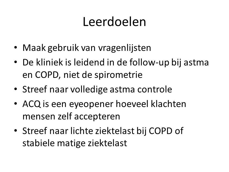 Leerdoelen Maak gebruik van vragenlijsten De kliniek is leidend in de follow-up bij astma en COPD, niet de spirometrie Streef naar volledige astma con