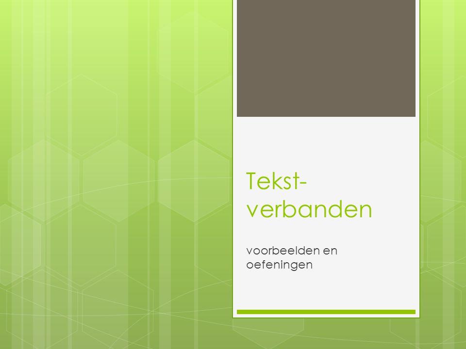 Tekst- verbanden voorbeelden en oefeningen