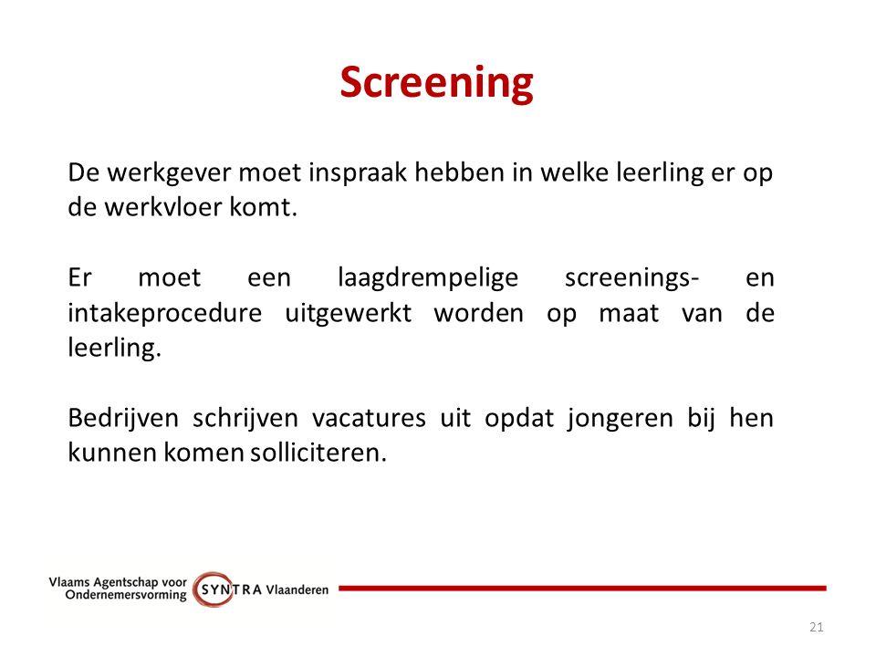 Screening 21 De werkgever moet inspraak hebben in welke leerling er op de werkvloer komt.