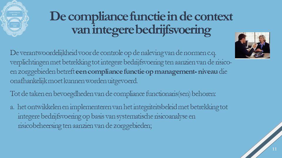 De compliance functie in de context van integere bedrijfsvoering De verantwoordelijkheid voor de controle op de naleving van de normen c.q. verplichti