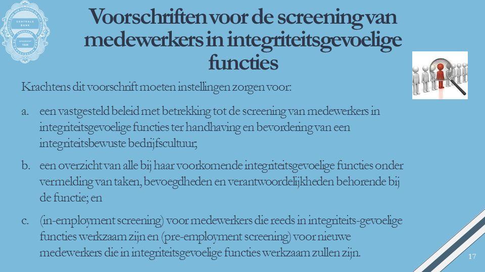 Voorschriften voor de screening van medewerkers in integriteitsgevoelige functies Krachtens dit voorschrift moeten instellingen zorgen voor: a.een vas