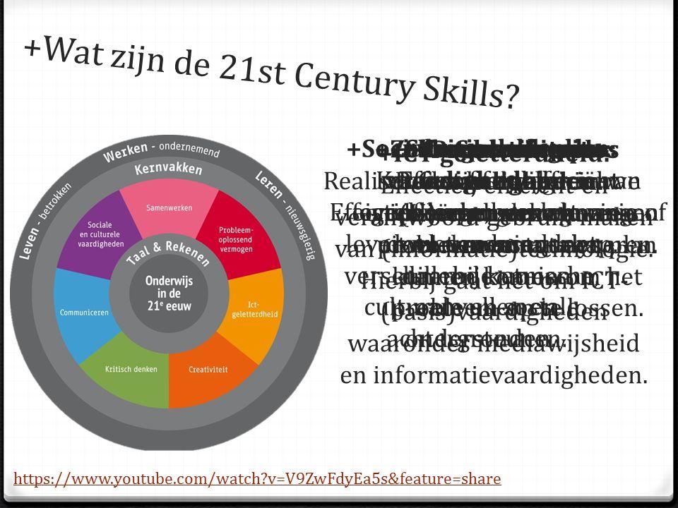+Wat zijn de 21st Century Skills? +Samenwerken: Gezamenlijk realiseren van een doel en een ander daarbij kunnen aanvullen en ondersteunen. +Probleem o