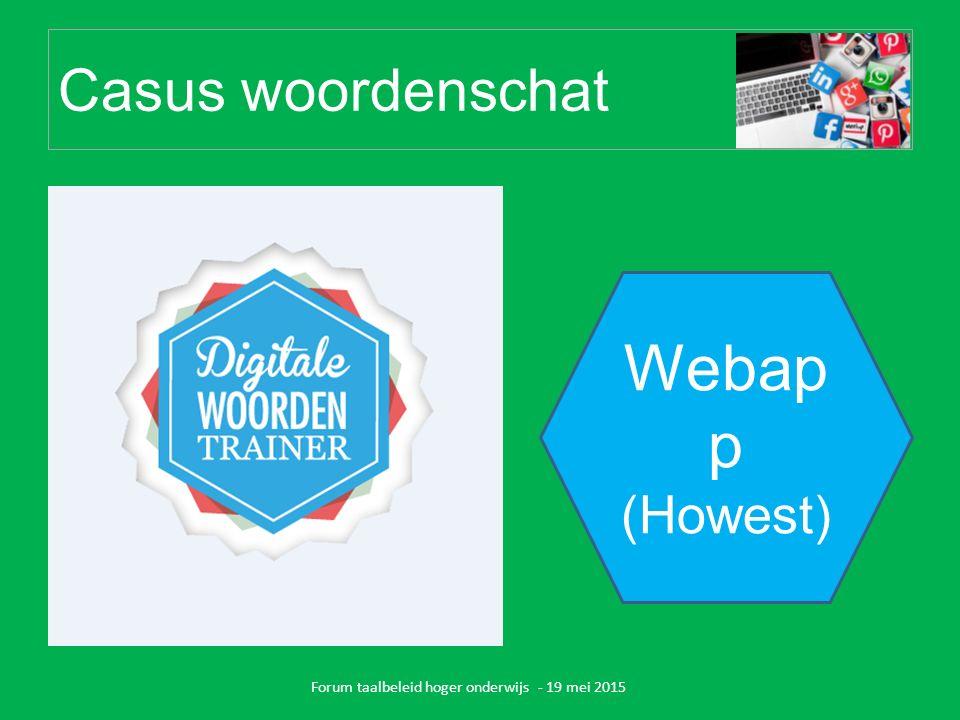 Casus woordenschat Forum taalbeleid hoger onderwijs - 19 mei 2015 Webap p (Howest)