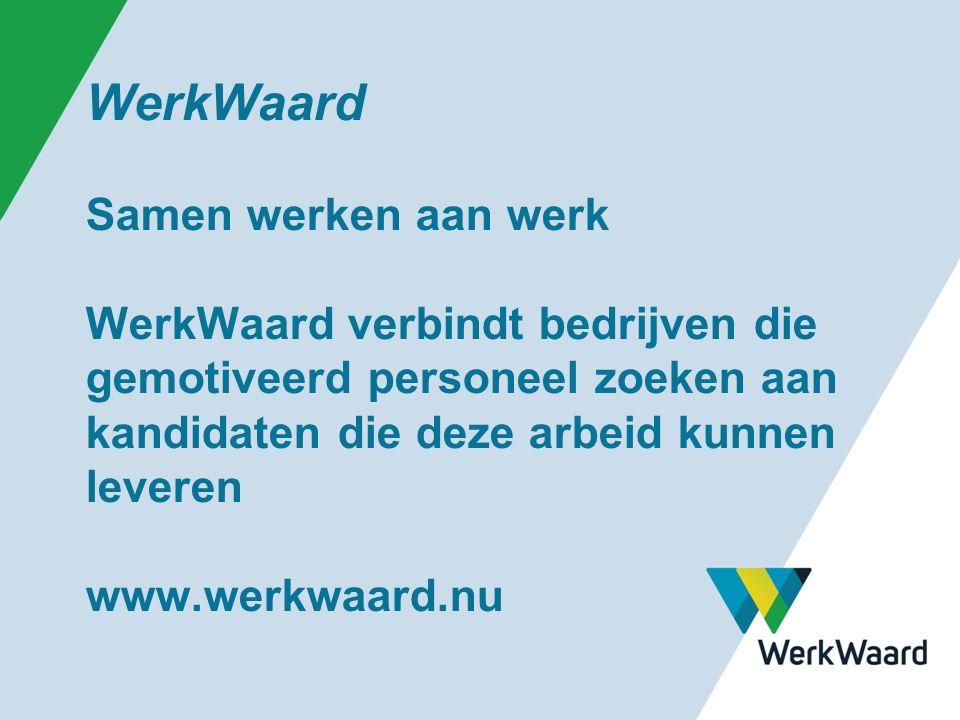 WerkWaard Samen werken aan werk WerkWaard verbindt bedrijven die gemotiveerd personeel zoeken aan kandidaten die deze arbeid kunnen leveren www.werkwaard.nu