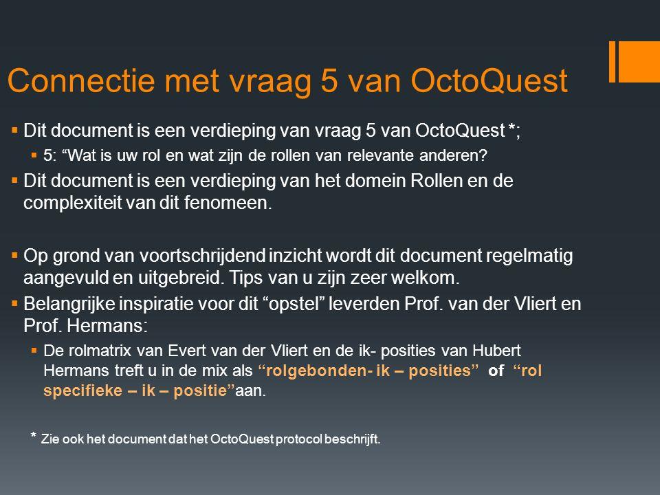 """Connectie met vraag 5 van OctoQuest  Dit document is een verdieping van vraag 5 van OctoQuest *;  5: """"Wat is uw rol en wat zijn de rollen van releva"""