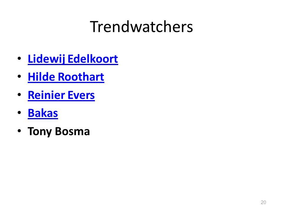 Trendwatchers Lidewij Edelkoort Hilde Roothart Reinier Evers Bakas Tony Bosma 20