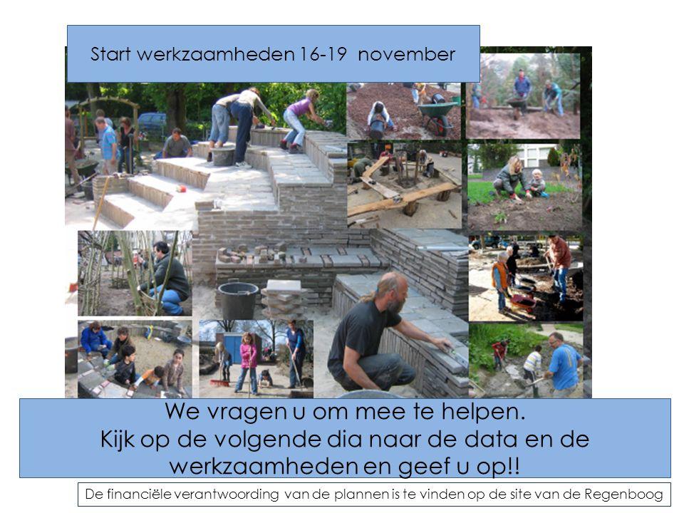 Start werkzaamheden 16-19 november We vragen u om mee te helpen.