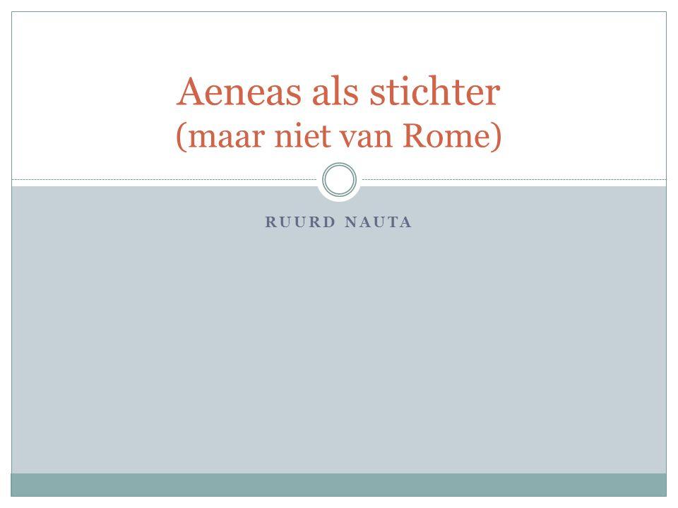 RUURD NAUTA Aeneas als stichter (maar niet van Rome)
