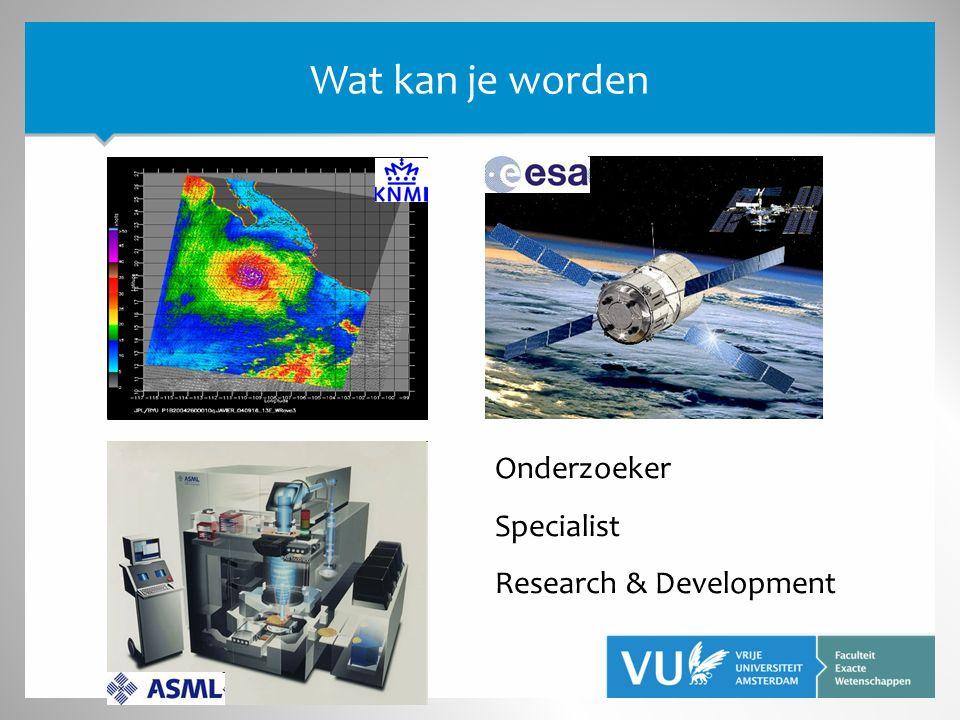 Onderzoeker Specialist Research & Development Wat kan je worden