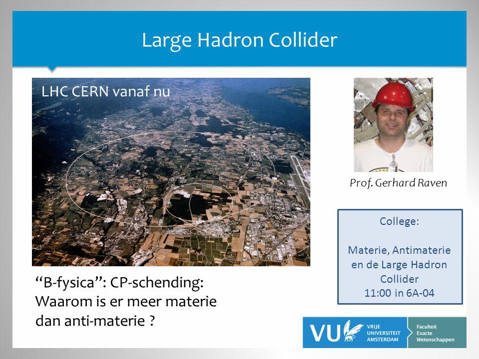 LHC CERN vanaf nu Prof.