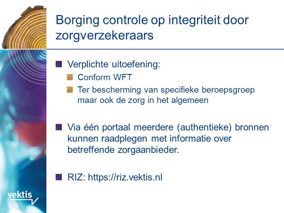 Verplichte uitoefening: Conform WFT Ter bescherming van specifieke beroepsgroep maar ook de zorg in het algemeen Via één portaal meerdere (authentieke