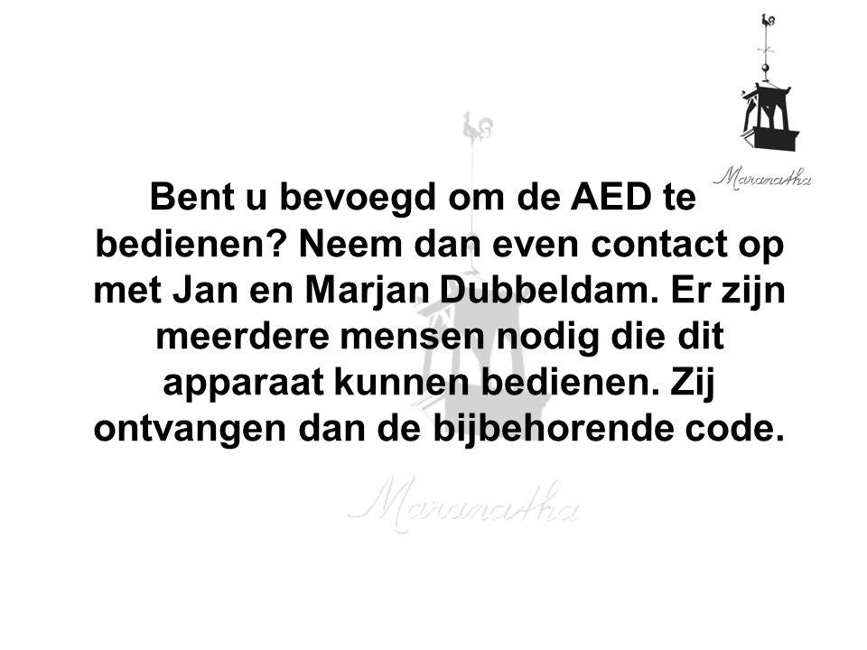 Bent u bevoegd om de AED te bedienen.Neem dan even contact op met Jan en Marjan Dubbeldam.