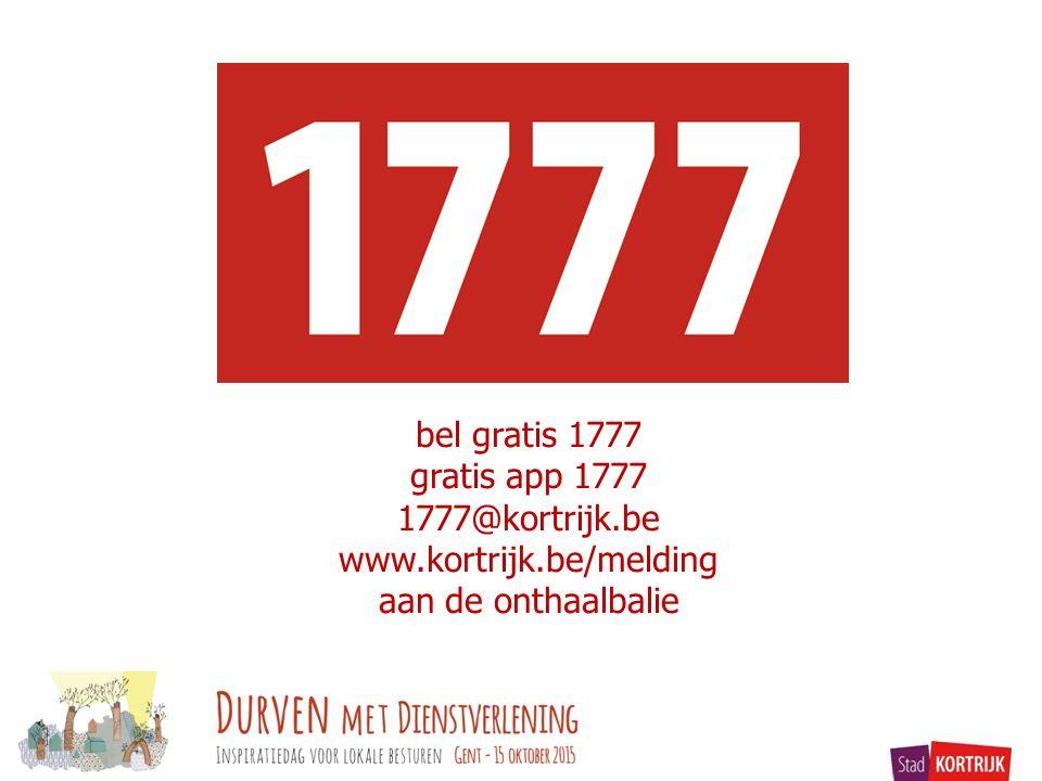 bel gratis 1777 gratis app 1777 1777@kortrijk.be www.kortrijk.be/melding aan de onthaalbalie