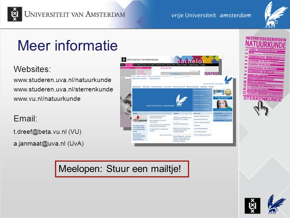 Websites: www.studeren.uva.nl/natuurkunde www.studeren.uva.nl/sterrenkunde www.vu.nl/natuurkunde Email: t.dreef@beta.vu.nl (VU) a.janmaat@uva.nl (UvA)