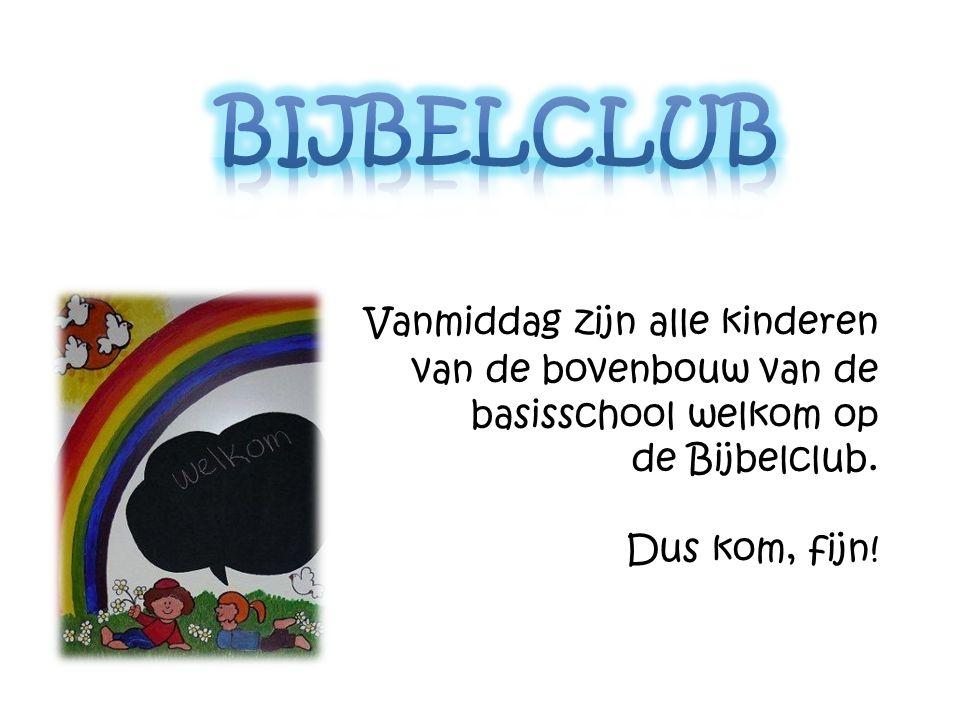 Vanmiddag zijn alle kinderen van de bovenbouw van de basisschool welkom op de Bijbelclub. Dus kom, fijn!