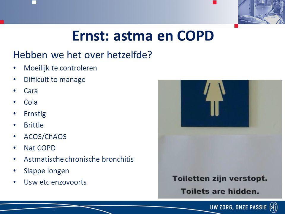 Ernst: astma en COPD Hebben we het over hetzelfde.