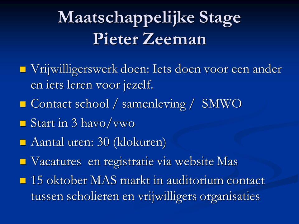 Maatschappelijke Stage Pieter Zeeman Vrijwilligerswerk doen: Iets doen voor een ander en iets leren voor jezelf.