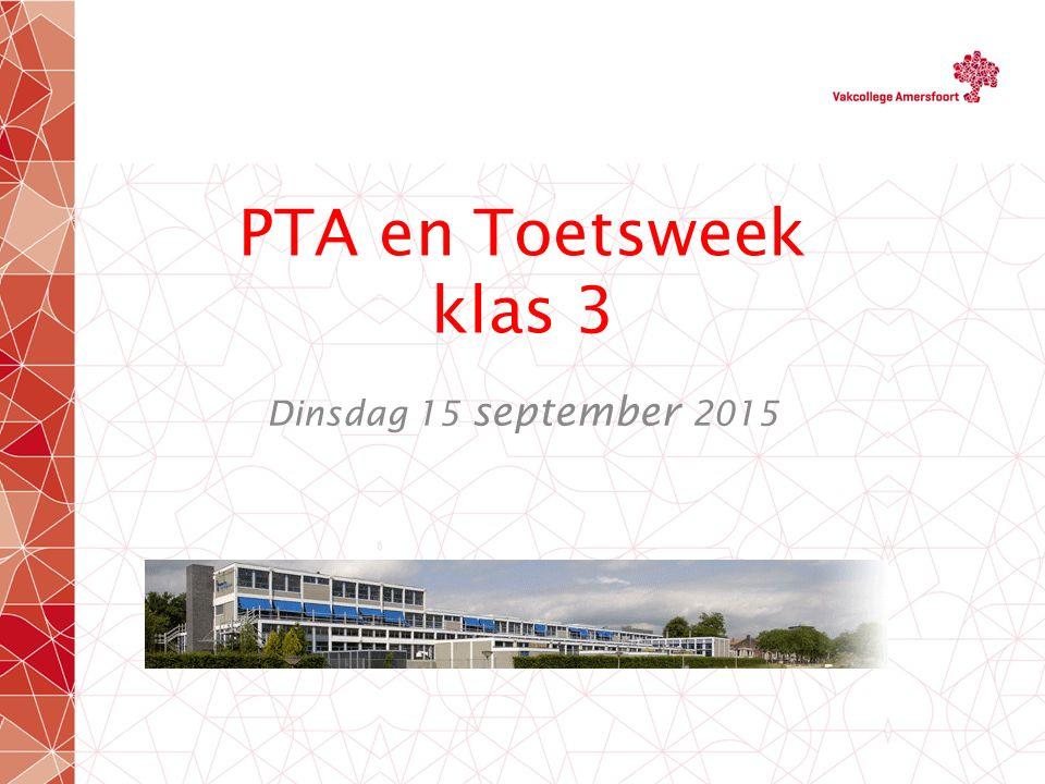 PTA en Toetsweek klas 3 Dinsdag 15 september 2015