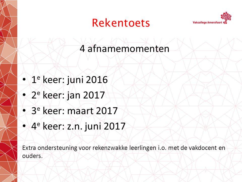 Rekentoets 4 afnamemomenten 1 e keer: juni 2016 2 e keer: jan 2017 3 e keer: maart 2017 4 e keer: z.n. juni 2017 Extra ondersteuning voor rekenzwakke