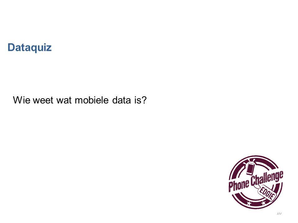 10 Dataquiz Wie weet wat mobiele data is