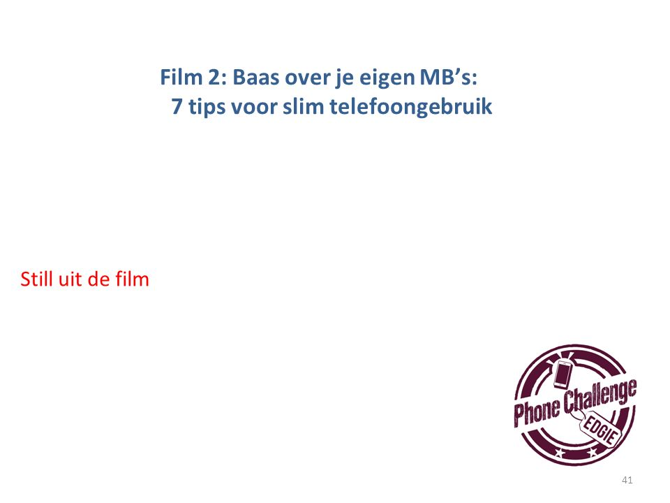 41 Film 2: Baas over je eigen MB's: 7 tips voor slim telefoongebruik Still uit de film