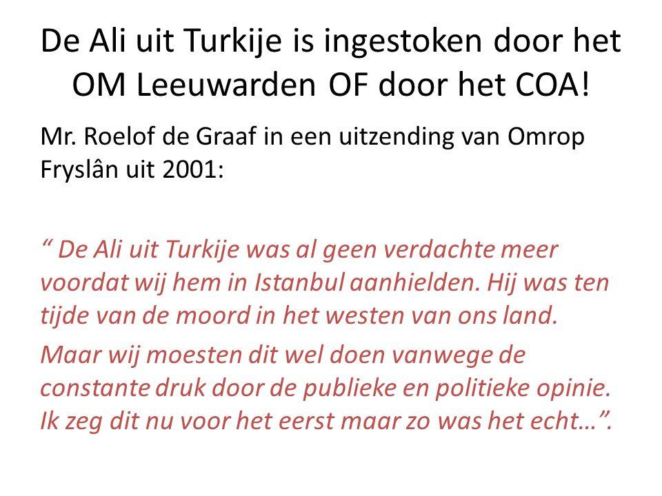 De Ali uit Turkije is ingestoken door het OM Leeuwarden OF door het COA.