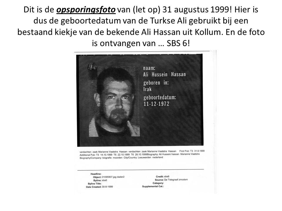 Dit is de opsporingsfoto van (let op) 31 augustus 1999.