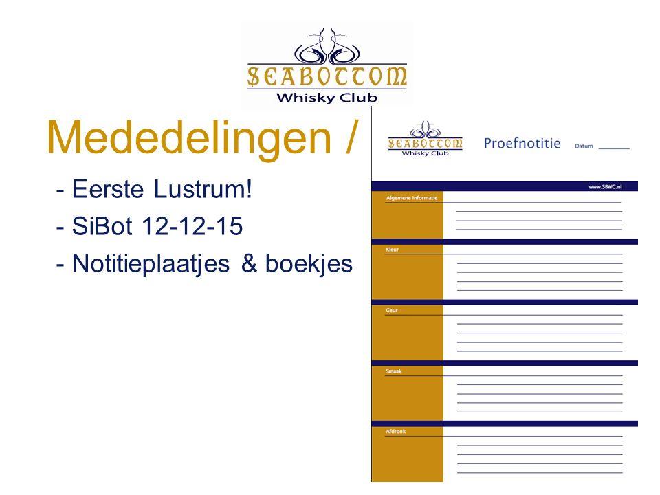 Mededelingen / vragen - Eerste Lustrum! - SiBot 12-12-15 - Notitieplaatjes & boekjes