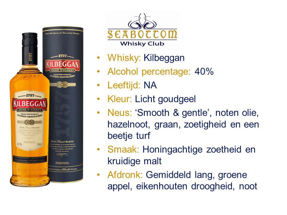 Whisky: Kilbeggan Alcohol percentage: 40% Leeftijd: NA Kleur: Licht goudgeel Neus: 'Smooth & gentle', noten olie, hazelnoot, graan, zoetigheid en een beetje turf Smaak: Honingachtige zoetheid en kruidige malt Afdronk: Gemiddeld lang, groene appel, eikenhouten droogheid, noot