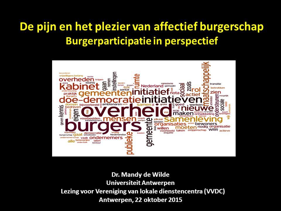 De pijn en het plezier van affectief burgerschap Burgerparticipatie in perspectief Dr.