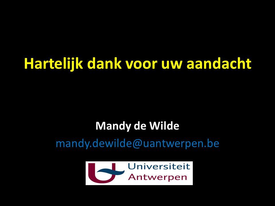 Hartelijk dank voor uw aandacht Mandy de Wilde mandy.dewilde@uantwerpen.be