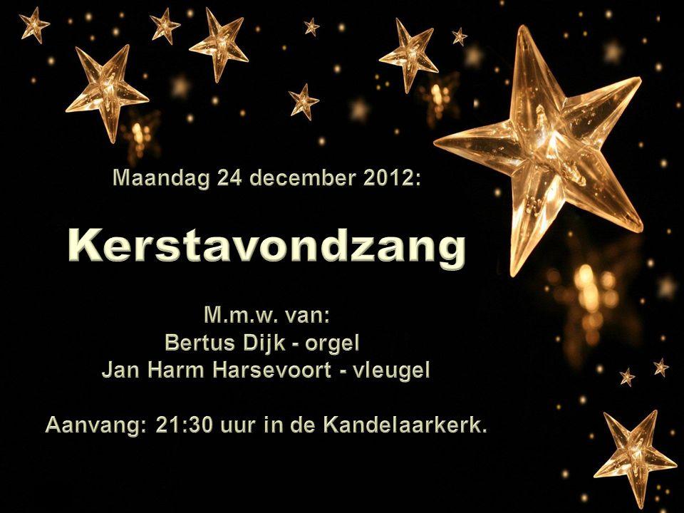 Maar u kunt op kerstavond ook naar… Kerst 2012