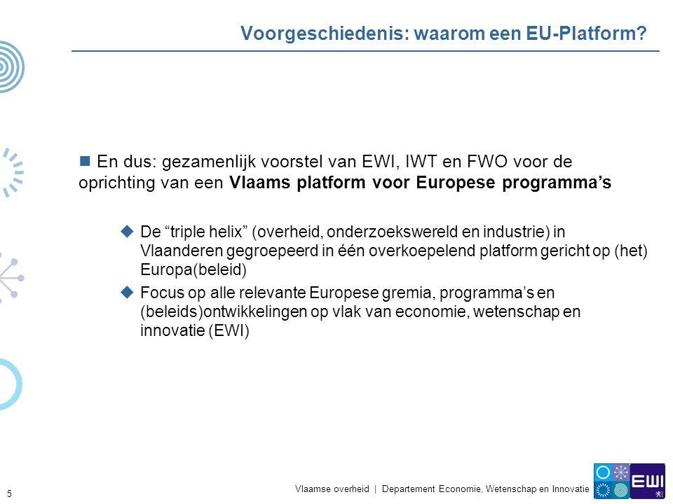 Vlaamse overheid | Departement Economie, Wetenschap en Innovatie 5 Voorgeschiedenis: waarom een EU-Platform.