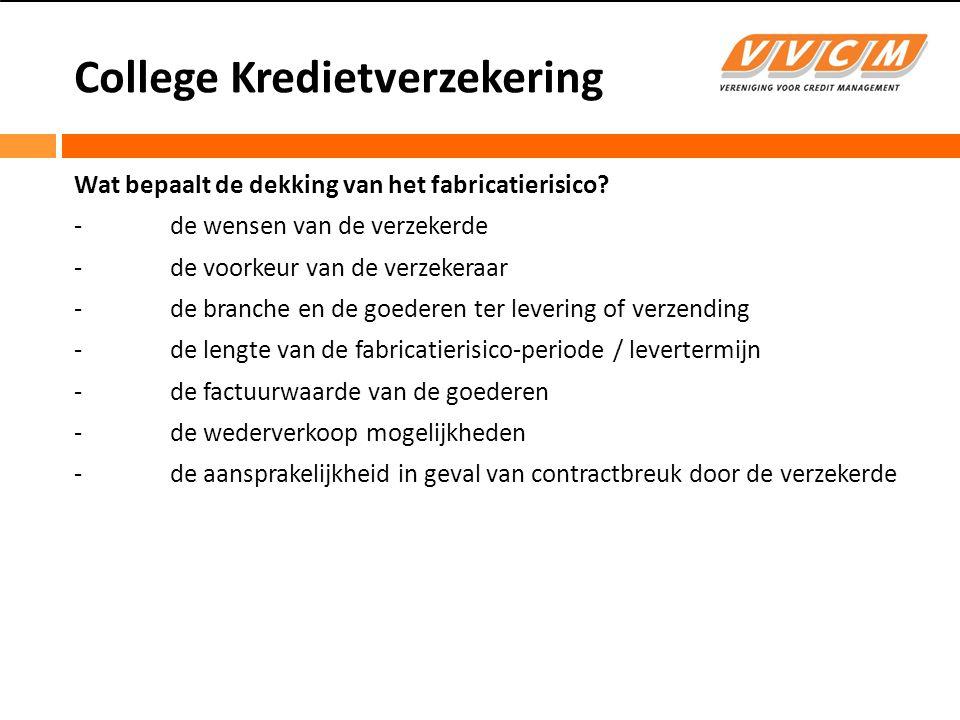 College Kredietverzekering Wat bepaalt de dekking van het fabricatierisico.