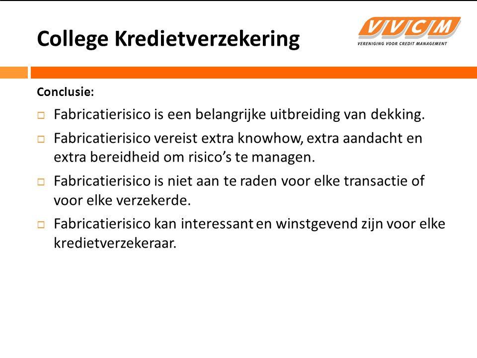 College Kredietverzekering Conclusie:  Fabricatierisico is een belangrijke uitbreiding van dekking.