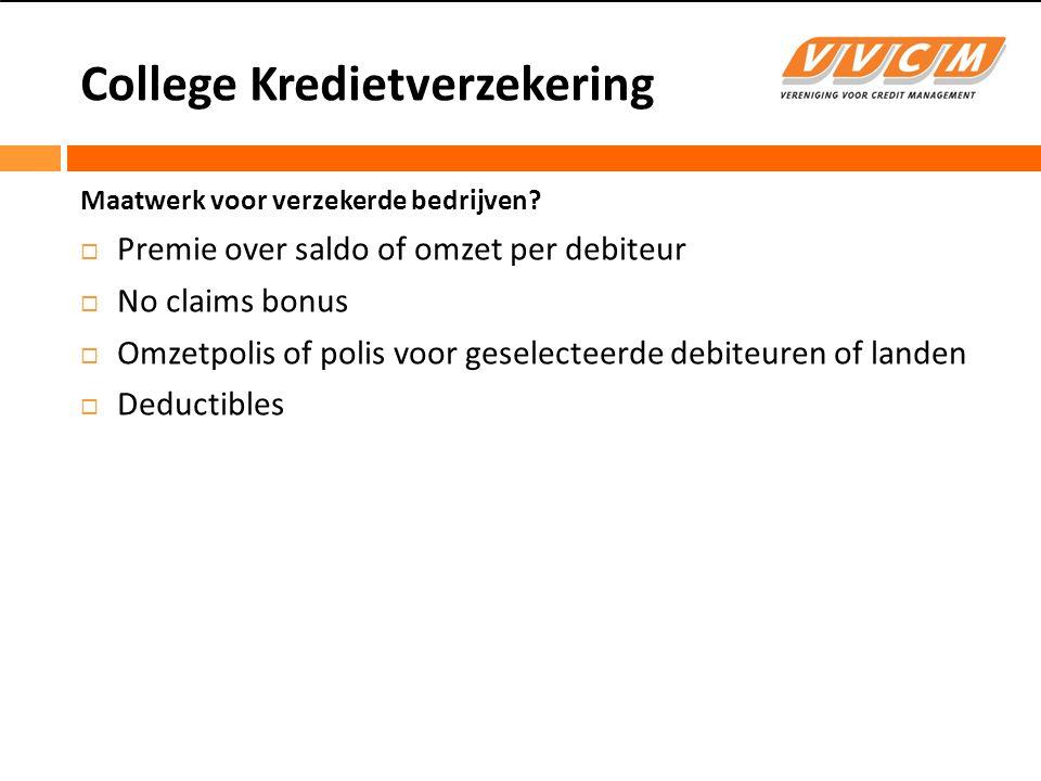 College Kredietverzekering Maatwerk voor verzekerde bedrijven.