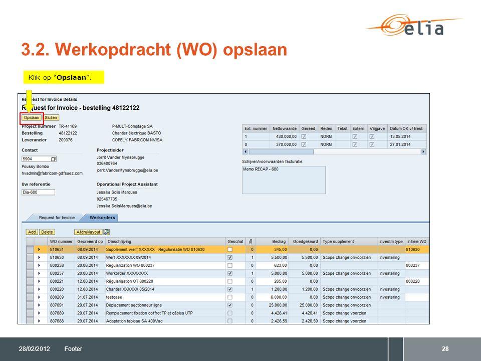 3.2. Werkopdracht (WO) opslaan 28/02/2012Footer28 Klik op Opslaan .