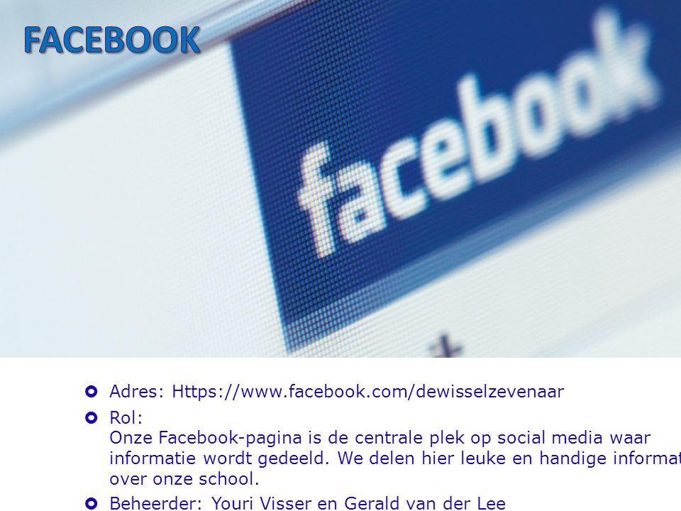  Adres: Https://www.facebook.com/dewisselzevenaar  Rol: Onze Facebook-pagina is de centrale plek op social media waar informatie wordt gedeeld.
