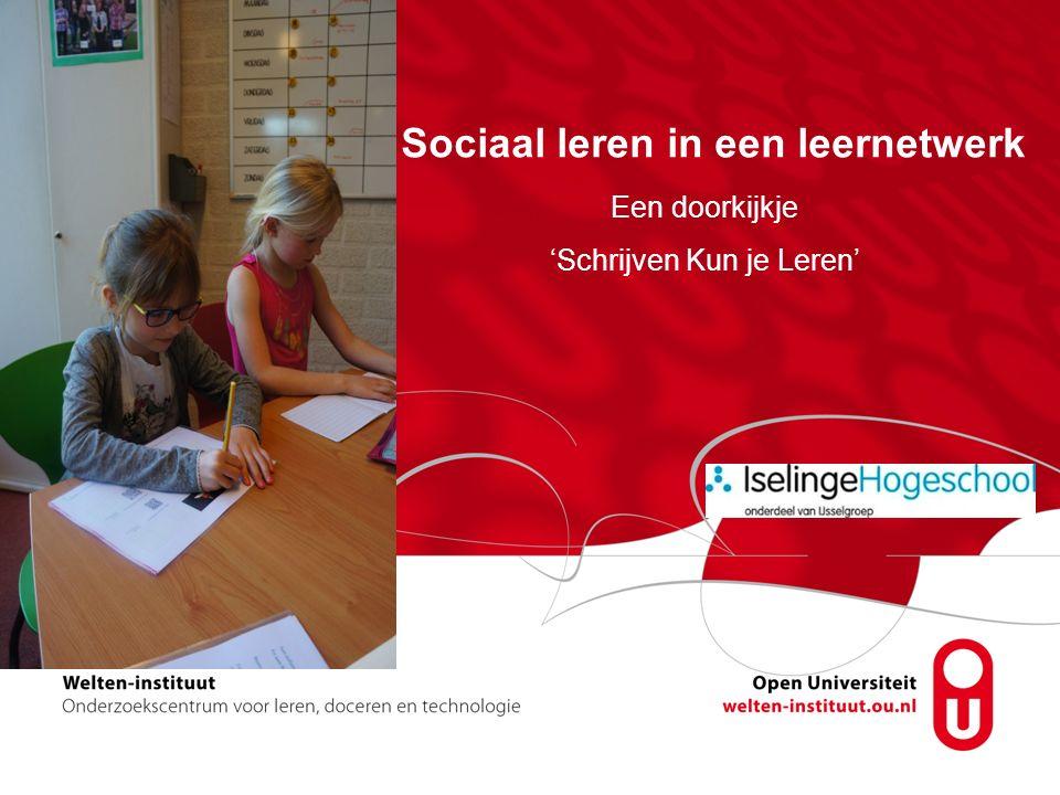 Sociaal leren in een leernetwerk Een doorkijkje 'Schrijven Kun je Leren'